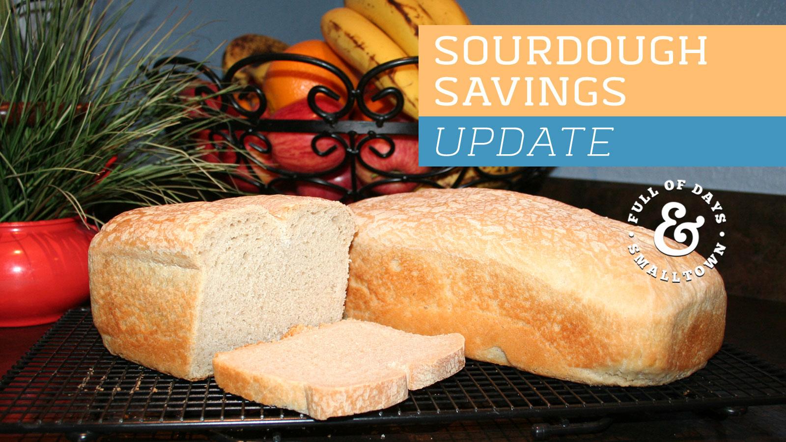 Sourdough Savings Update Full of Days 1600-x-900