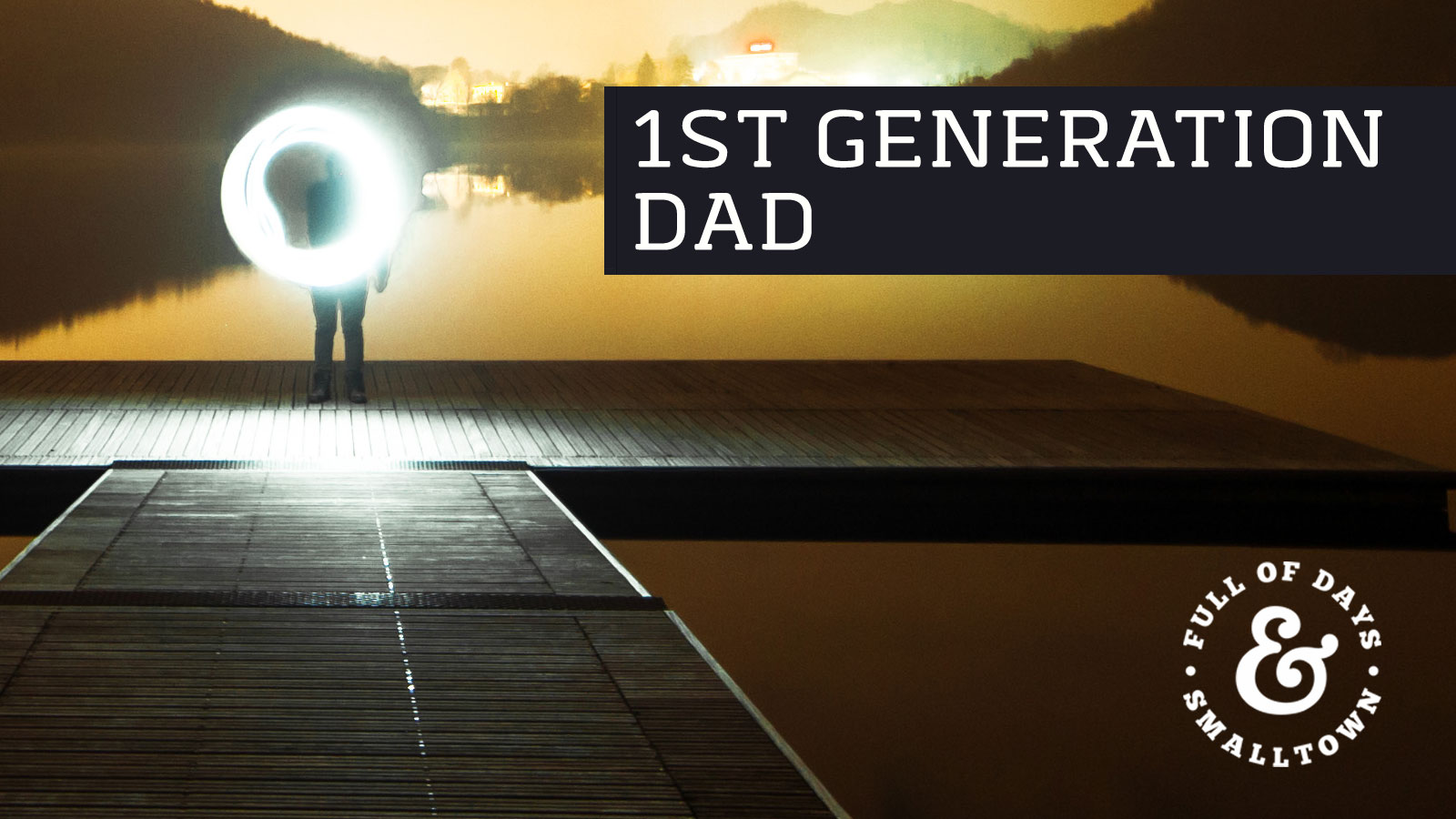 """1st-Generation-Dad """"As Far As They Can Get"""" Saying Header"""