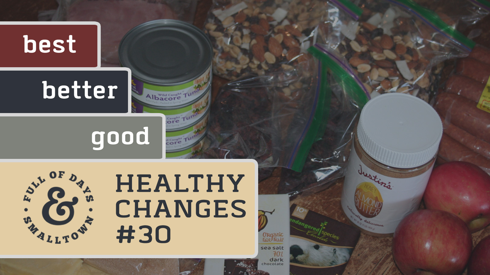 Healthy-Changes-30_Full-of-Days_Good-Better-Best_1600-x-900