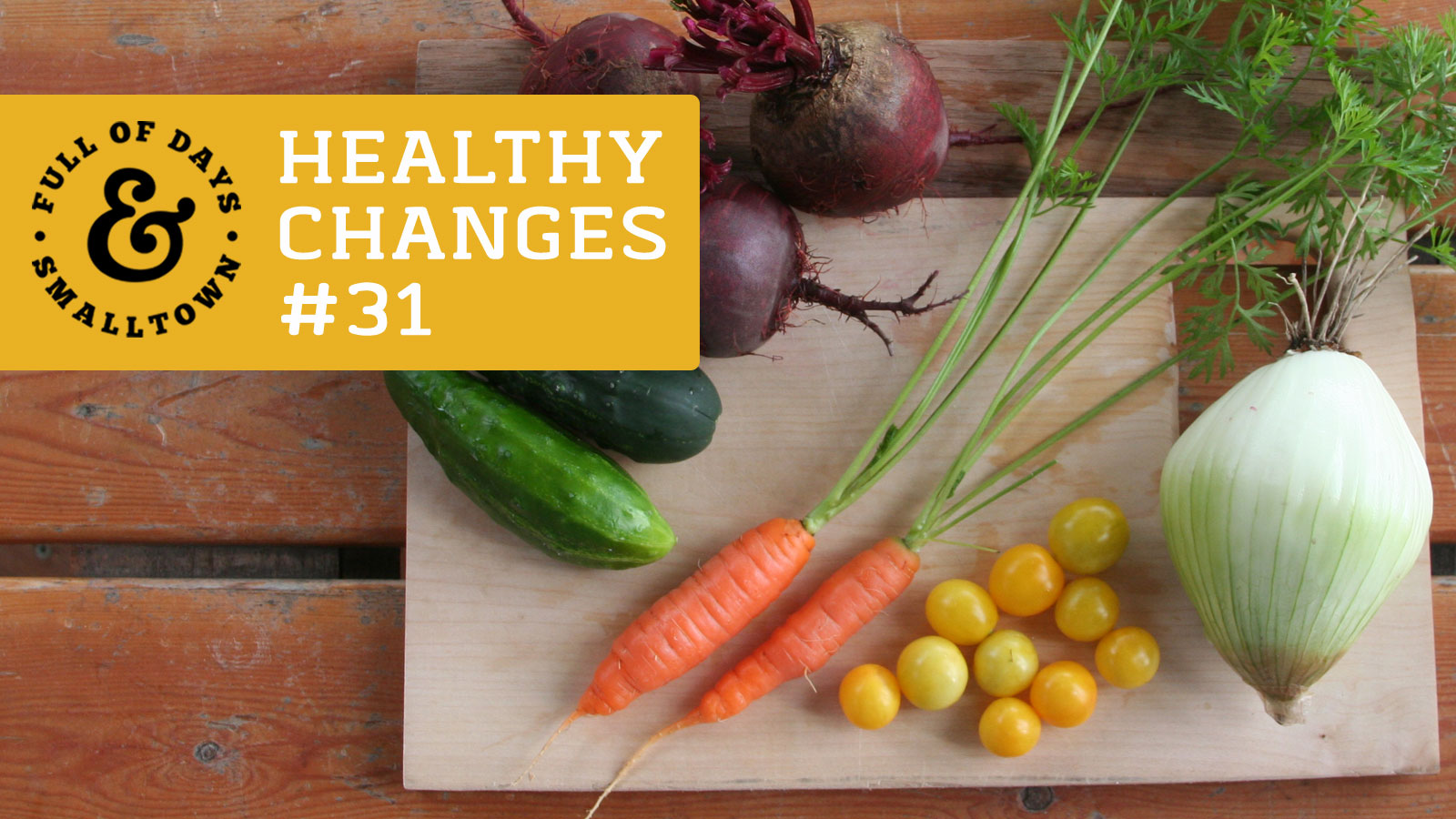 Healthy-Changes-31_Full-of-Days_Eat-More-Veggies_1600-x-900