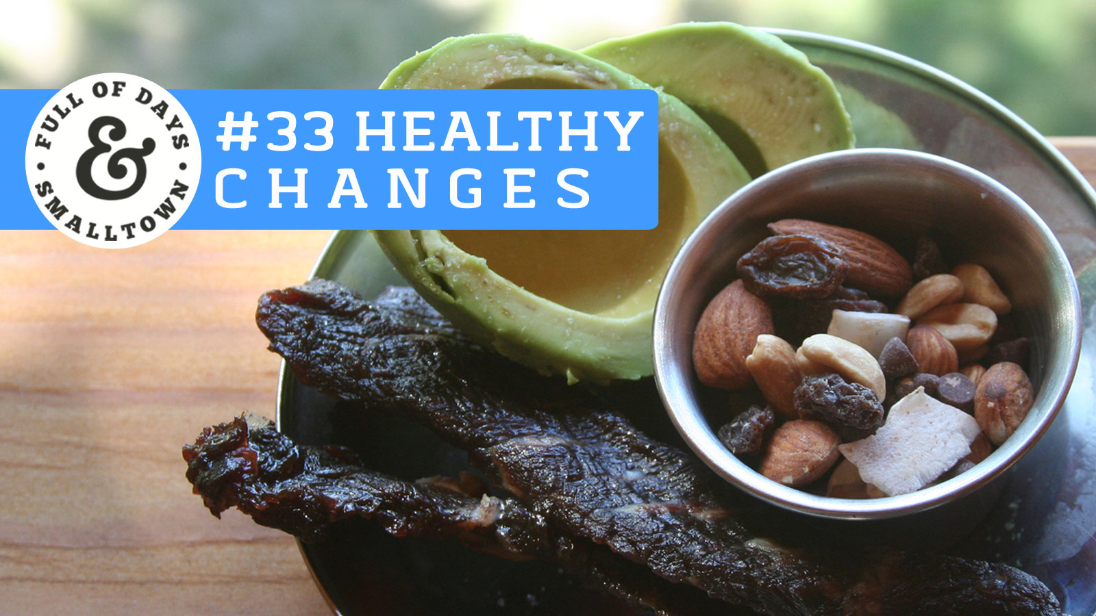 Healthy-Changes-33_Full-of-Days_Eat-Real-Food_1600-x-900