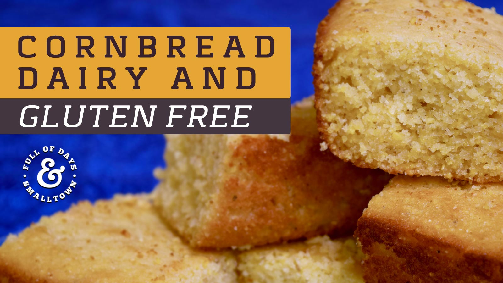 cornbread-recipe_gluten-free_full-of-days_1600-x-900