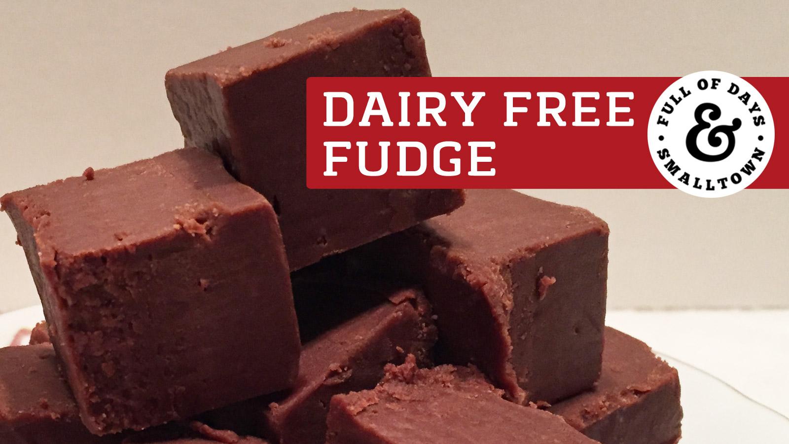 Diary Free Fudge Recipe