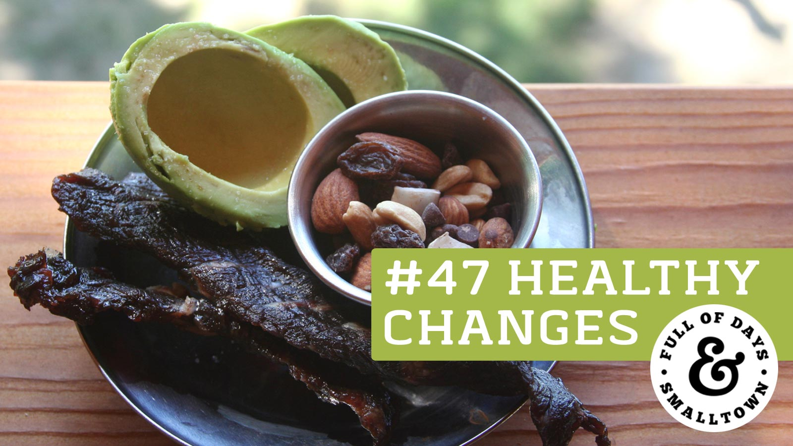 Healthy Changes 47 - Traditional Diet