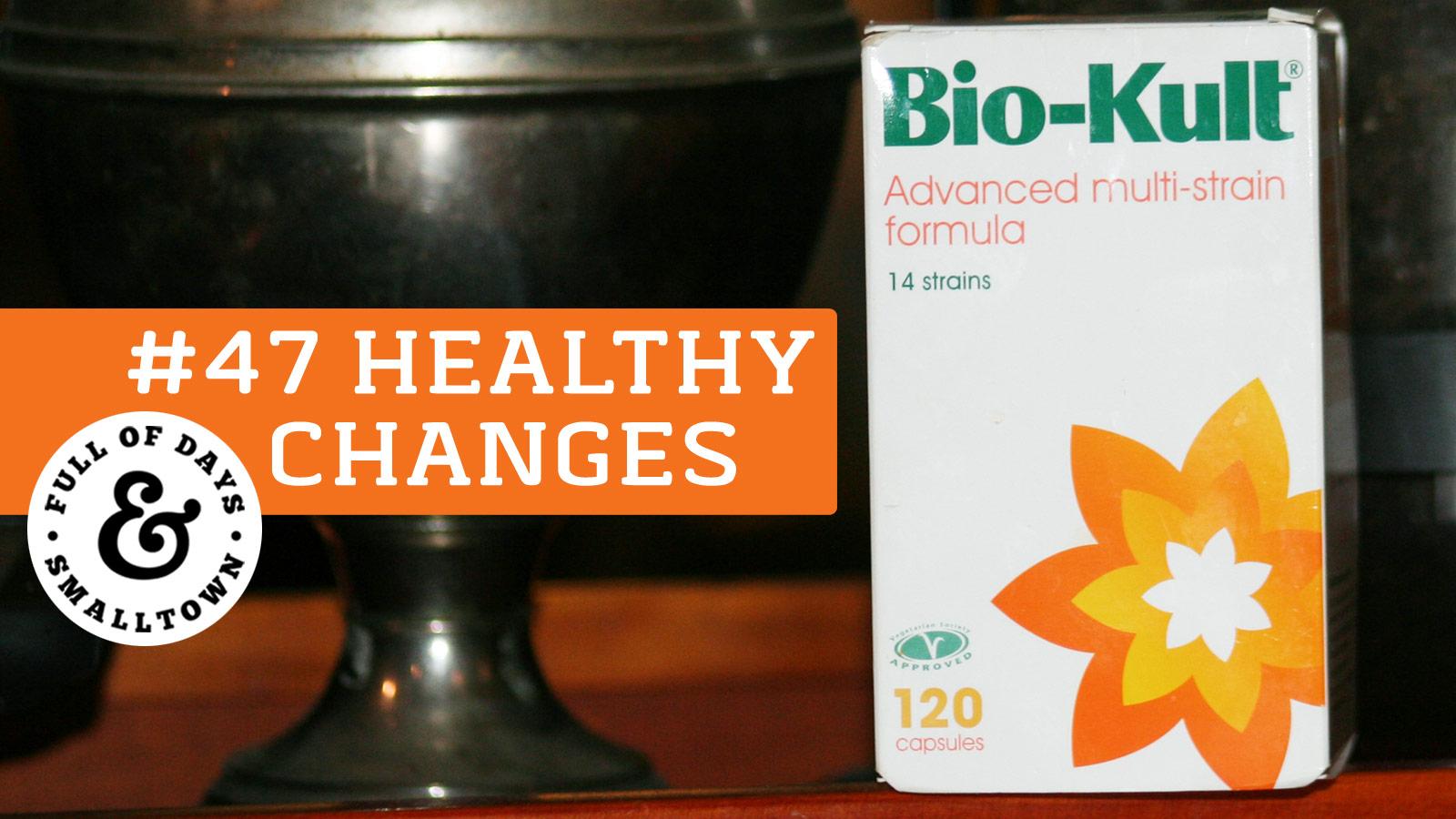 Healthy Changes 47 - Probiotics