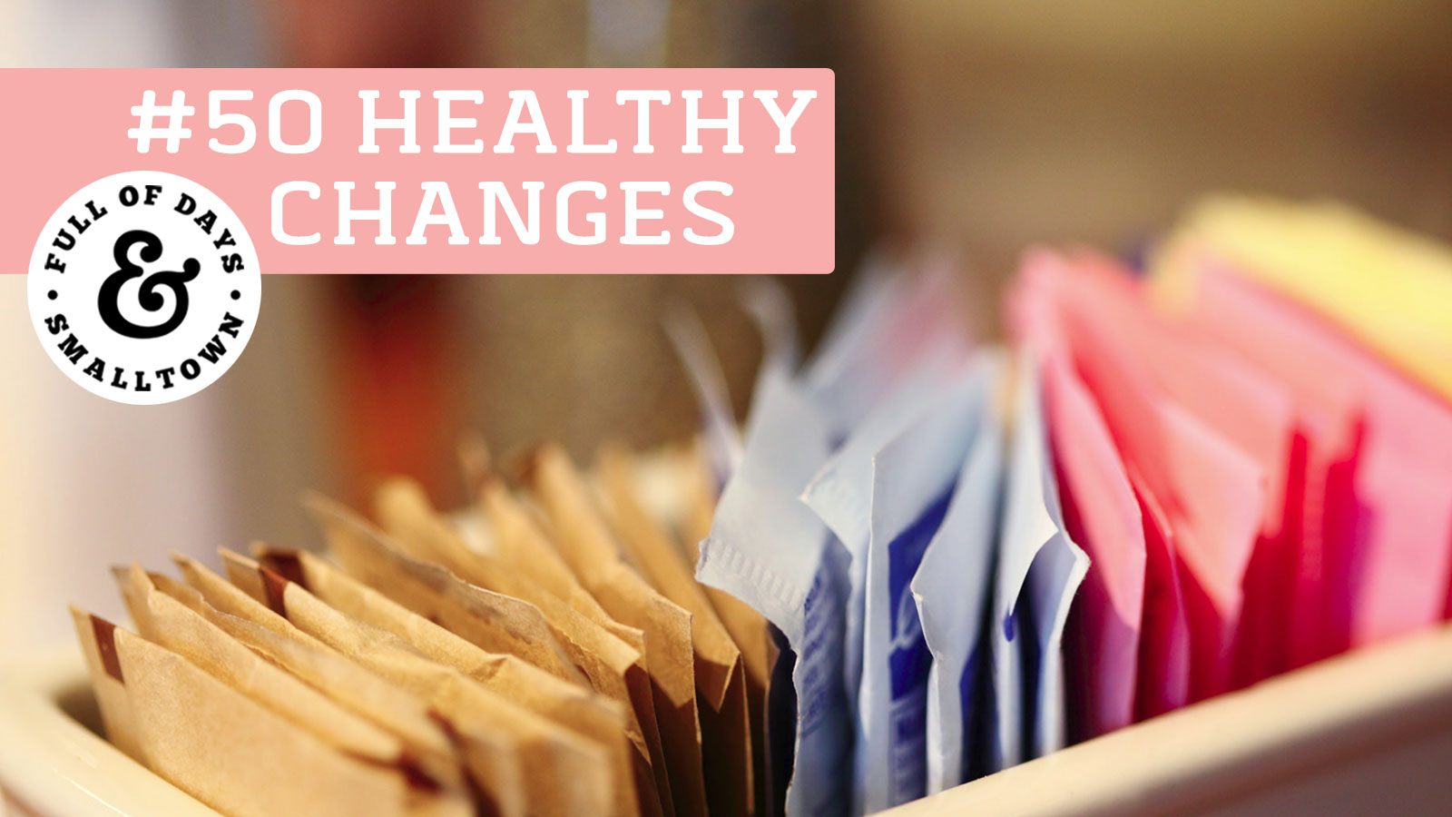 Healthy Changes 50 - Sugar Differences