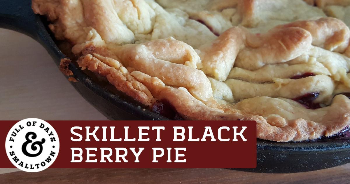 Cast Iron Skillet Blackberry Pie