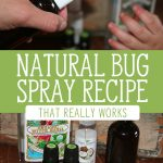 "Two images, one of homemade bug spray ingredients. The other of a toddler's hand being sprayed with bug repellent. Text overlay says, ""Natural Bug Spray Recipe That Really Works""."