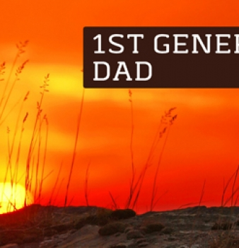 1st Generation Dad – Confused and Crystal Clear